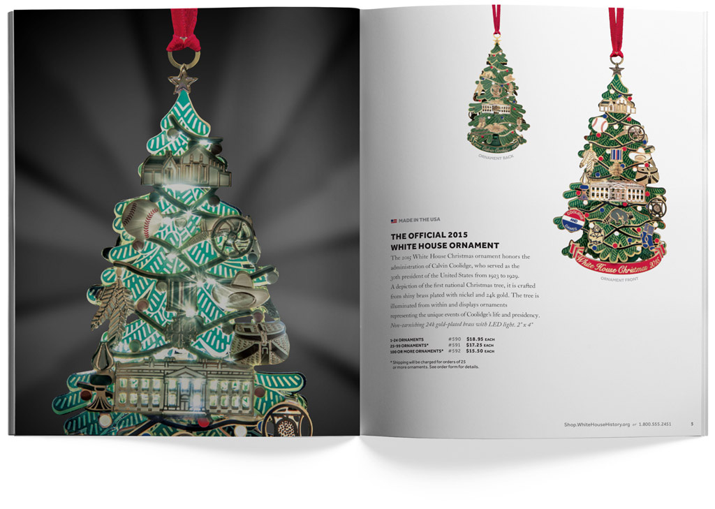 we knew the catalog needed to promote their most popular item and biggest seller the official white house christmas ornament but we also wanted to elevate - White House Christmas Ornament